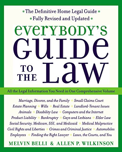 Everybody's Guide to the Law, Fully Revised & Updated, 2nd Edition: All The Legal Information You Need in One Comprehensive Volume (Harperresource Book)