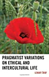 Pragmatist Variations on Ethical and Intercultural Life, Skof, Lenart, 0739166158