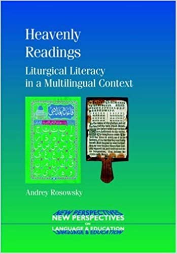 Heavenly Readings: Liturgical Literacy in a Multilingual Context (New Perspectives on Language and Education) by Andrey Rosowsky (2008-08-15)