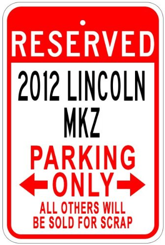 2012 12 LINCOLN MKZ Aluminum Parking Sign - 10 x 14 Inches
