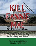 """Kill Fannie Mae: """"BAILOUT or FRAUD?"""" (Stealing Taxpayer Money!)"""