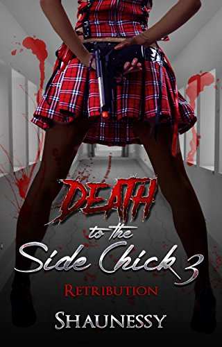 Search : Death Of The Side Chick 3: Retribution (Death To The Side Chick)