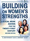 img - for Building on Women's Strengths: A Social Work Agenda for the Twenty-First Century, Second Edition book / textbook / text book