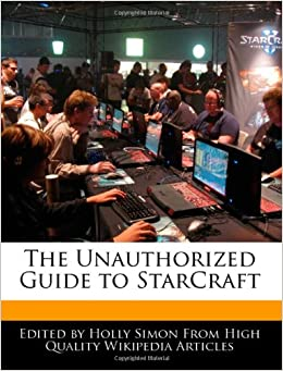 The Unauthorized Guide to StarCraft: Amazon.es: Simon, Holly ...
