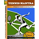 Tennis for Kids and Beginners - Lessons to Learn the Forehand, Backhand, Serve, Volley and Overhead - Tennis Mantra DVD