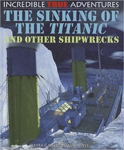 The Sinking of the Titanic and Other Shipwrecks (Incredible