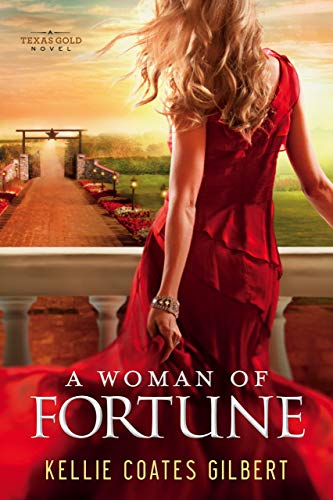 A Woman of Fortune (Texas Gold Collection Book 1) by [Coates Gilbert, Kellie]