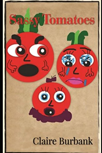 Sassy Tomatoes (Claire's Bullying Series (CBS)) -