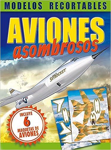 AVIONES ASOMBROSOS: VV.AA.: 9788491200338: Amazon.com: Books