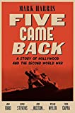 Five Came Back: A Story of Hollywood and the Second
