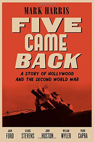 Download Five Came Back: A Story of Hollywood and the Second World War PDF