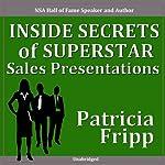 Inside Secrets of Superstar Sales Presentations | Patricia Fripp