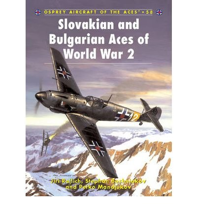 [(Slovakian and Bulgarian Aces of World War 2)] [Author: Jiri Rajilch] published on (March, 2004) ebook
