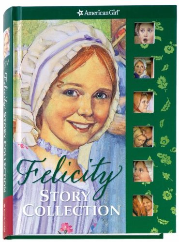 Felicity's Story Collection (American Girl) by American Girl