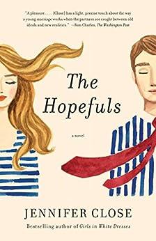 The Hopefuls: A novel by [Close, Jennifer]