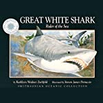 Great White Shark (Read, Listen, Learn) | Kathleen Weidner Zoehfeld