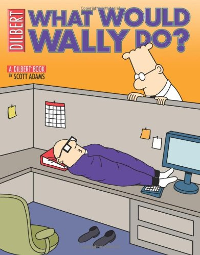 What Would Wally Do?: A Dilbert Treasury (Wallies Ivy)