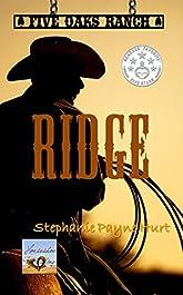 Ridge (Five Oaks Ranch Book 1)