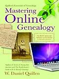 Mastering Online Genealogy (Quiilen s Essentials of Genealogy Book 1)