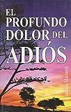 img - for El profundo dolor del adi s. (Spanish Edition) book / textbook / text book