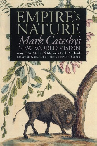 Empire's Nature: Mark Catesby's New World Vision (Published by the Omohundro Institute of Early American History and Culture and the University of North Carolina Press)