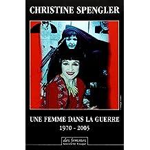 UNE FEMME DANS LA GUERRE : 1970-2005