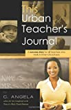 This Urban Teacher's Journal, C. Angela, 0982796684