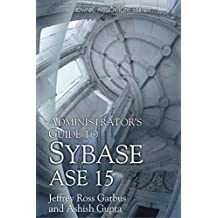 Administrator's Guide To Sybase ASE 15 (Wordware Applications Library) by Jeffrey Garbus (2006-04-17)