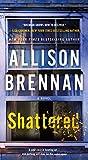 Shattered: A Max Revere Novel (Max Revere Novels) by  Allison Brennan in stock, buy online here