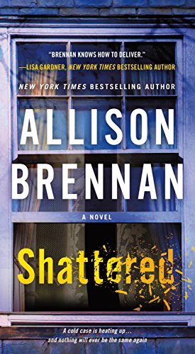 Shattered: A Novel (Max Revere Novels Book 4) (Allison Brennan Kindle)