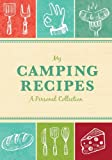 My Camping Recipes, Kimberly Eldredge, 1492191264