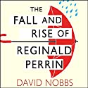 The Fall and Rise of Reginald Perrin: Reginald Perrin Series, Book 1 Audiobook by David Nobbs Narrated by David Nobbs