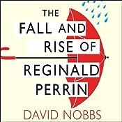 The Fall and Rise of Reginald Perrin: Reginald Perrin Series, Book 1 | David Nobbs