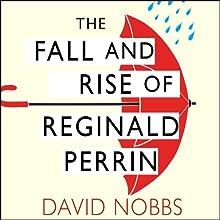 The Fall and Rise of Reginald Perrin: Reginald Perrin Series, Book 1 Audiobook by David Nobbs Narrated by David Nobbs