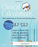 Clinical Calculations: With Applications to General and Specialty Areas, 8e