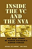 Inside the VC and the NVA: The Real Story of North Vietnam's Armed Forces (Williams-Ford Texas A&M University Military History Series)
