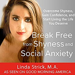 Break Free from Shyness and Social Anxiety