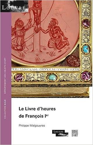 Le Livre D Heures De Francois Ier 9782757213865 Amazon Com