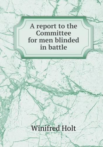 A report to the Committee for men blinded in battle pdf