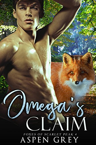 Omega's Claim: An M/M Shifter MPreg Romance (Foxes of Scarlet Peak Book 4)