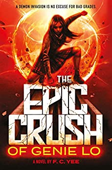 The Epic Crush of Genie Lo (New Series) by [Yee, F. C.]