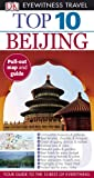 Beijing, Eyewitness Trav Staff and Dorling Kindersley Publishing Staff, 0756649773