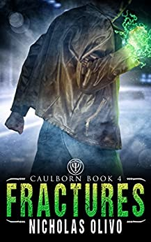 Fractures: Caulborn 4 by [Olivo, Nicholas]