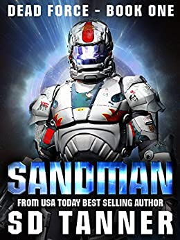Sandman: Dead Force Trilogy Book One by [Tanner, SD]