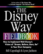 The Disney Way Fieldbook: How to Implement Walt Disney's Vision of