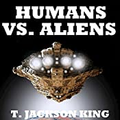 Humans Vs. Aliens: Aliens Series, Book 2 | T. Jackson King
