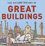 The Picture History of Great Buildings, Gillian Clements, 1845074882