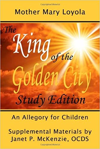 Amazon The King Of The Golden City An Allegory For Children