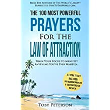 Prayer | The 100 Most Powerful Prayers for The Law of Attraction | 2 Amazing Books Included to Pray for the Rich & Morning Prayers: Train Your Focus to Manifest Anything You've Ever Wanted