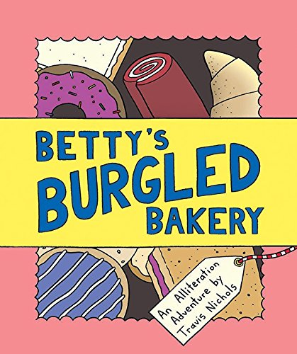 Book Cover: Betty's Burgled Bakery: An Alliteration Adventure